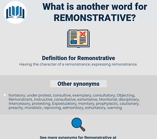 Remonstrative, synonym Remonstrative, another word for Remonstrative, words like Remonstrative, thesaurus Remonstrative