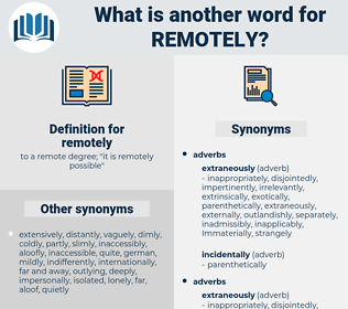remotely, synonym remotely, another word for remotely, words like remotely, thesaurus remotely