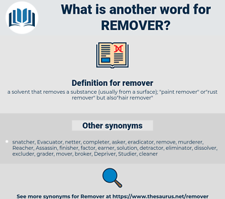 remover, synonym remover, another word for remover, words like remover, thesaurus remover