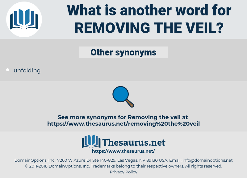 removing the veil, synonym removing the veil, another word for removing the veil, words like removing the veil, thesaurus removing the veil