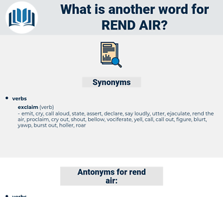 rend air, synonym rend air, another word for rend air, words like rend air, thesaurus rend air