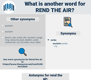rend the air, synonym rend the air, another word for rend the air, words like rend the air, thesaurus rend the air