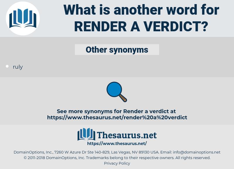 render a verdict, synonym render a verdict, another word for render a verdict, words like render a verdict, thesaurus render a verdict