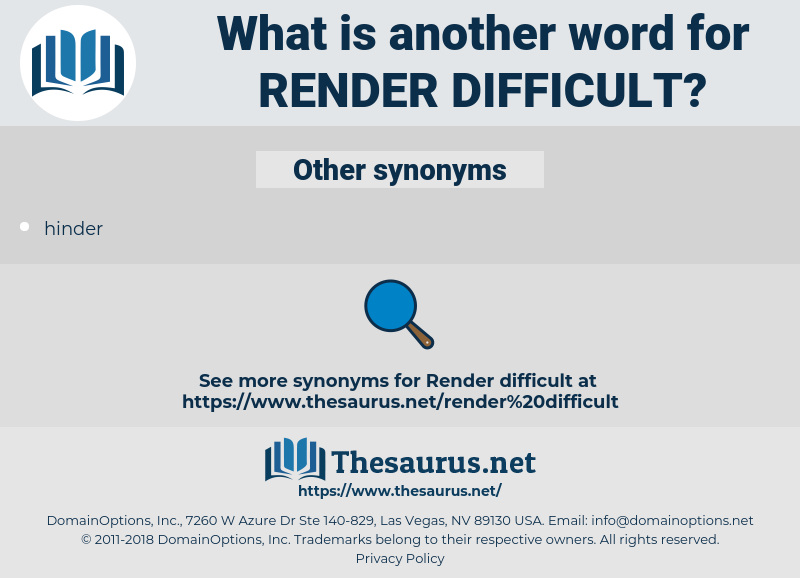 render difficult, synonym render difficult, another word for render difficult, words like render difficult, thesaurus render difficult