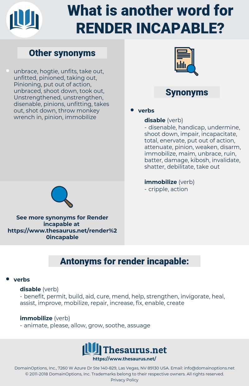 render incapable, synonym render incapable, another word for render incapable, words like render incapable, thesaurus render incapable