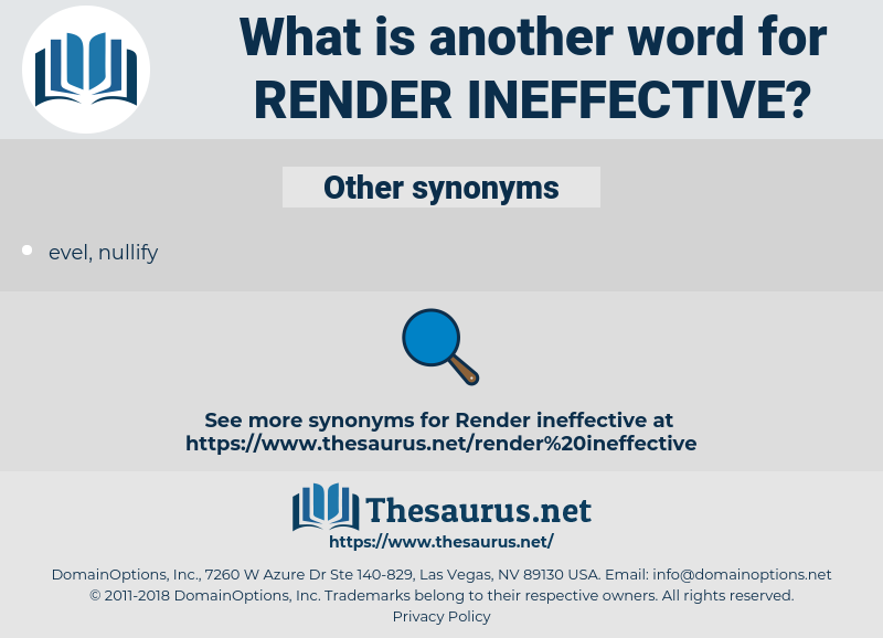 render ineffective, synonym render ineffective, another word for render ineffective, words like render ineffective, thesaurus render ineffective