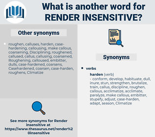 render insensitive, synonym render insensitive, another word for render insensitive, words like render insensitive, thesaurus render insensitive