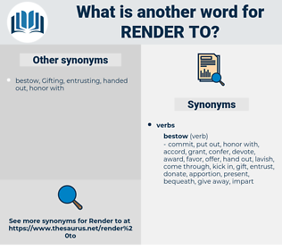 render to, synonym render to, another word for render to, words like render to, thesaurus render to