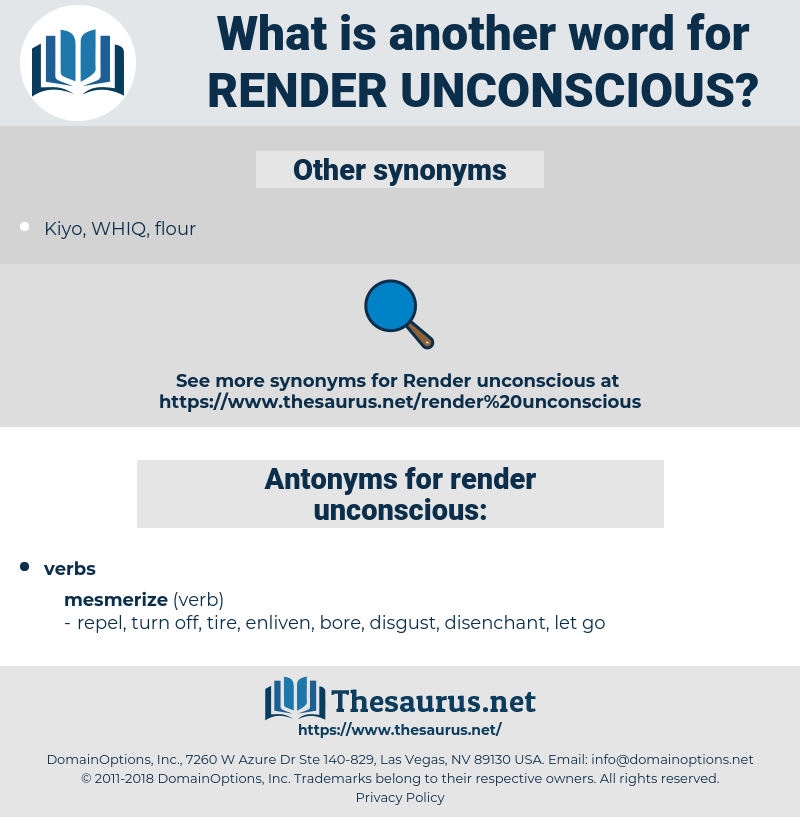 render unconscious, synonym render unconscious, another word for render unconscious, words like render unconscious, thesaurus render unconscious