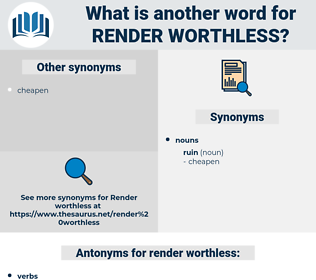 render worthless, synonym render worthless, another word for render worthless, words like render worthless, thesaurus render worthless
