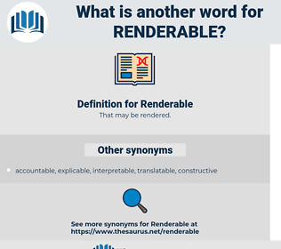 Renderable, synonym Renderable, another word for Renderable, words like Renderable, thesaurus Renderable