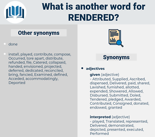 Rendered, synonym Rendered, another word for Rendered, words like Rendered, thesaurus Rendered