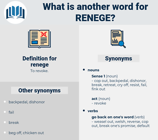 renege, synonym renege, another word for renege, words like renege, thesaurus renege