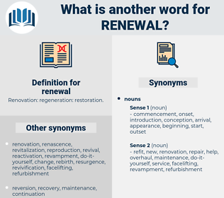 renewal, synonym renewal, another word for renewal, words like renewal, thesaurus renewal