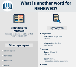 renewed, synonym renewed, another word for renewed, words like renewed, thesaurus renewed