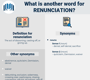 renunciation, synonym renunciation, another word for renunciation, words like renunciation, thesaurus renunciation