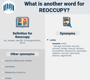 Reoccupy, synonym Reoccupy, another word for Reoccupy, words like Reoccupy, thesaurus Reoccupy