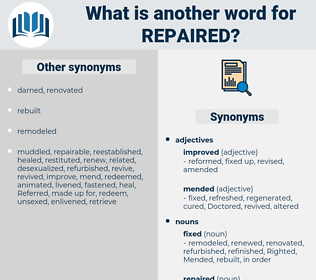 repaired, synonym repaired, another word for repaired, words like repaired, thesaurus repaired