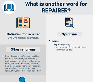 repairer, synonym repairer, another word for repairer, words like repairer, thesaurus repairer