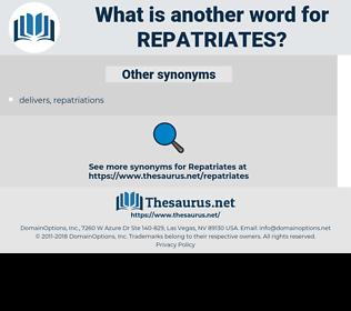 repatriates, synonym repatriates, another word for repatriates, words like repatriates, thesaurus repatriates