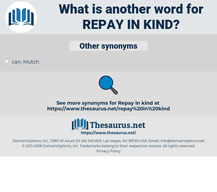 repay in kind, synonym repay in kind, another word for repay in kind, words like repay in kind, thesaurus repay in kind