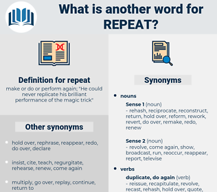 repeat, synonym repeat, another word for repeat, words like repeat, thesaurus repeat