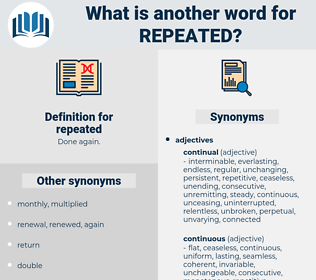repeated, synonym repeated, another word for repeated, words like repeated, thesaurus repeated