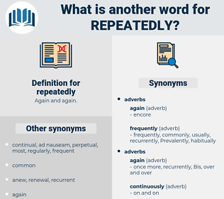 repeatedly, synonym repeatedly, another word for repeatedly, words like repeatedly, thesaurus repeatedly