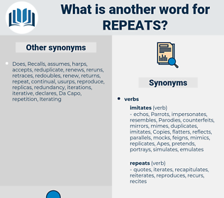 repeats, synonym repeats, another word for repeats, words like repeats, thesaurus repeats