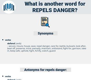 repels danger, synonym repels danger, another word for repels danger, words like repels danger, thesaurus repels danger