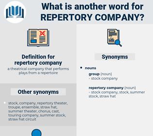 repertory company, synonym repertory company, another word for repertory company, words like repertory company, thesaurus repertory company
