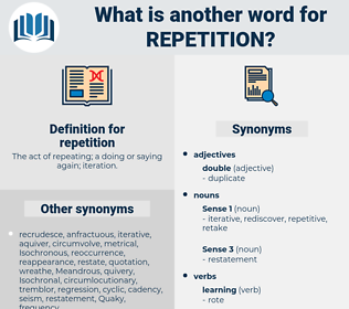 repetition, synonym repetition, another word for repetition, words like repetition, thesaurus repetition