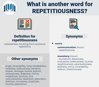 repetitiousness, synonym repetitiousness, another word for repetitiousness, words like repetitiousness, thesaurus repetitiousness