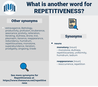 repetitiveness, synonym repetitiveness, another word for repetitiveness, words like repetitiveness, thesaurus repetitiveness