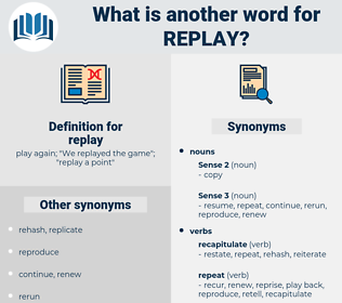 replay, synonym replay, another word for replay, words like replay, thesaurus replay