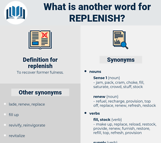 replenish, synonym replenish, another word for replenish, words like replenish, thesaurus replenish