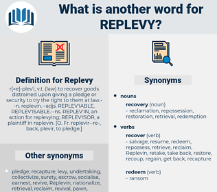 Replevy, synonym Replevy, another word for Replevy, words like Replevy, thesaurus Replevy