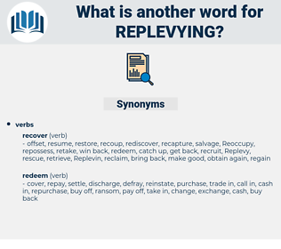 Replevying, synonym Replevying, another word for Replevying, words like Replevying, thesaurus Replevying