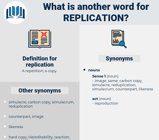 replication, synonym replication, another word for replication, words like replication, thesaurus replication