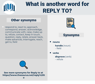 reply to, synonym reply to, another word for reply to, words like reply to, thesaurus reply to