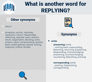 Replying, synonym Replying, another word for Replying, words like Replying, thesaurus Replying
