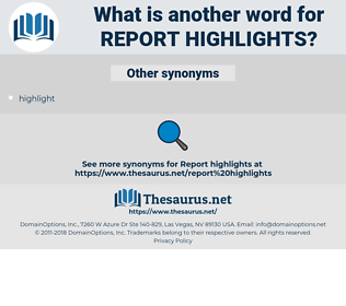 report highlights, synonym report highlights, another word for report highlights, words like report highlights, thesaurus report highlights