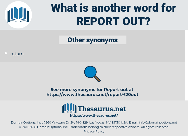 report out, synonym report out, another word for report out, words like report out, thesaurus report out