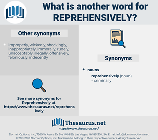 reprehensively, synonym reprehensively, another word for reprehensively, words like reprehensively, thesaurus reprehensively