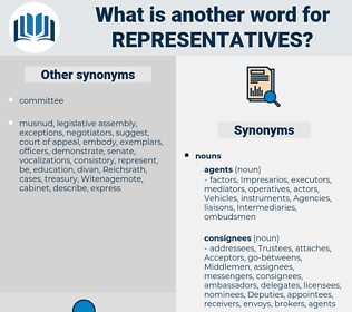 representatives, synonym representatives, another word for representatives, words like representatives, thesaurus representatives