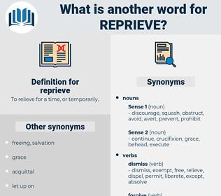 reprieve, synonym reprieve, another word for reprieve, words like reprieve, thesaurus reprieve