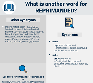 reprimanded, synonym reprimanded, another word for reprimanded, words like reprimanded, thesaurus reprimanded