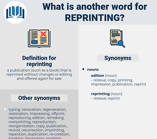 reprinting, synonym reprinting, another word for reprinting, words like reprinting, thesaurus reprinting