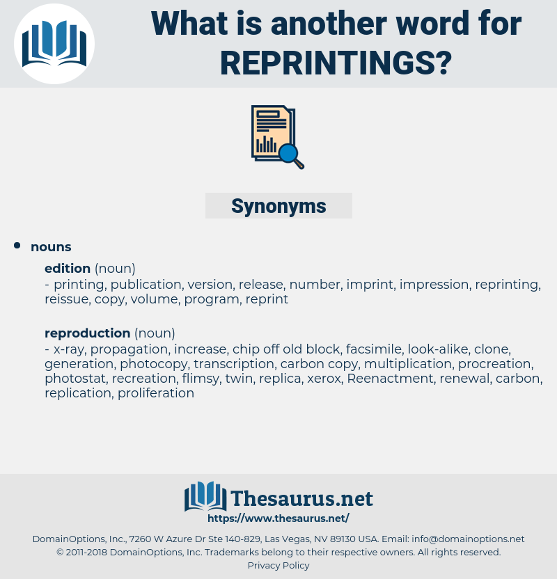 reprintings, synonym reprintings, another word for reprintings, words like reprintings, thesaurus reprintings