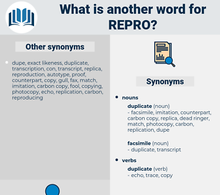 REPRO, synonym REPRO, another word for REPRO, words like REPRO, thesaurus REPRO
